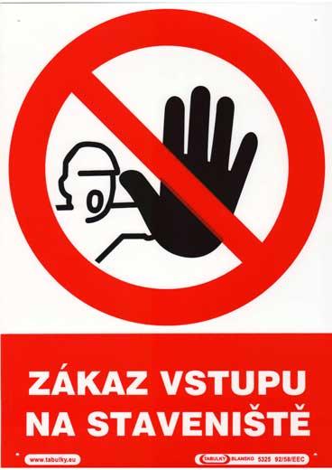 Zákaz vstupu na staveniště – plastová tabulka A4 120207