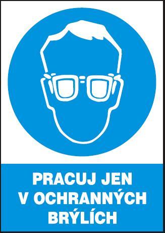 Pracuj jen v ochranných brýlích – plastová tabulka A4 120213